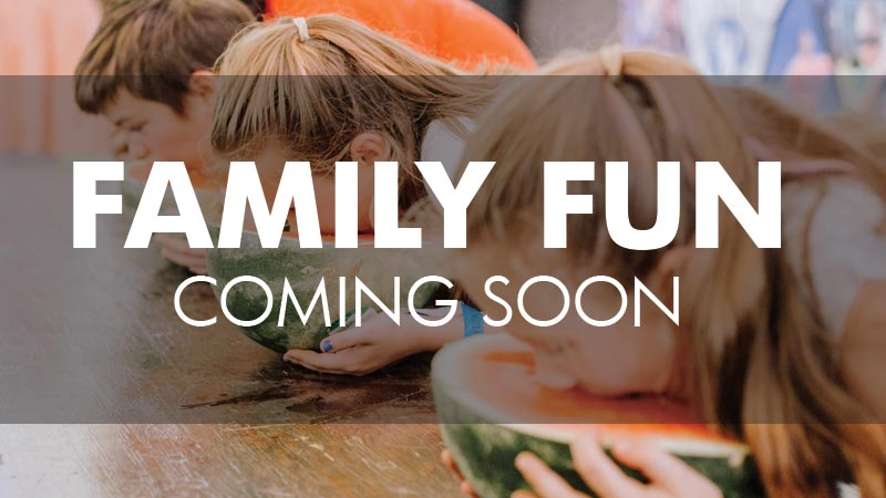 FAMILY FUN EVENTS